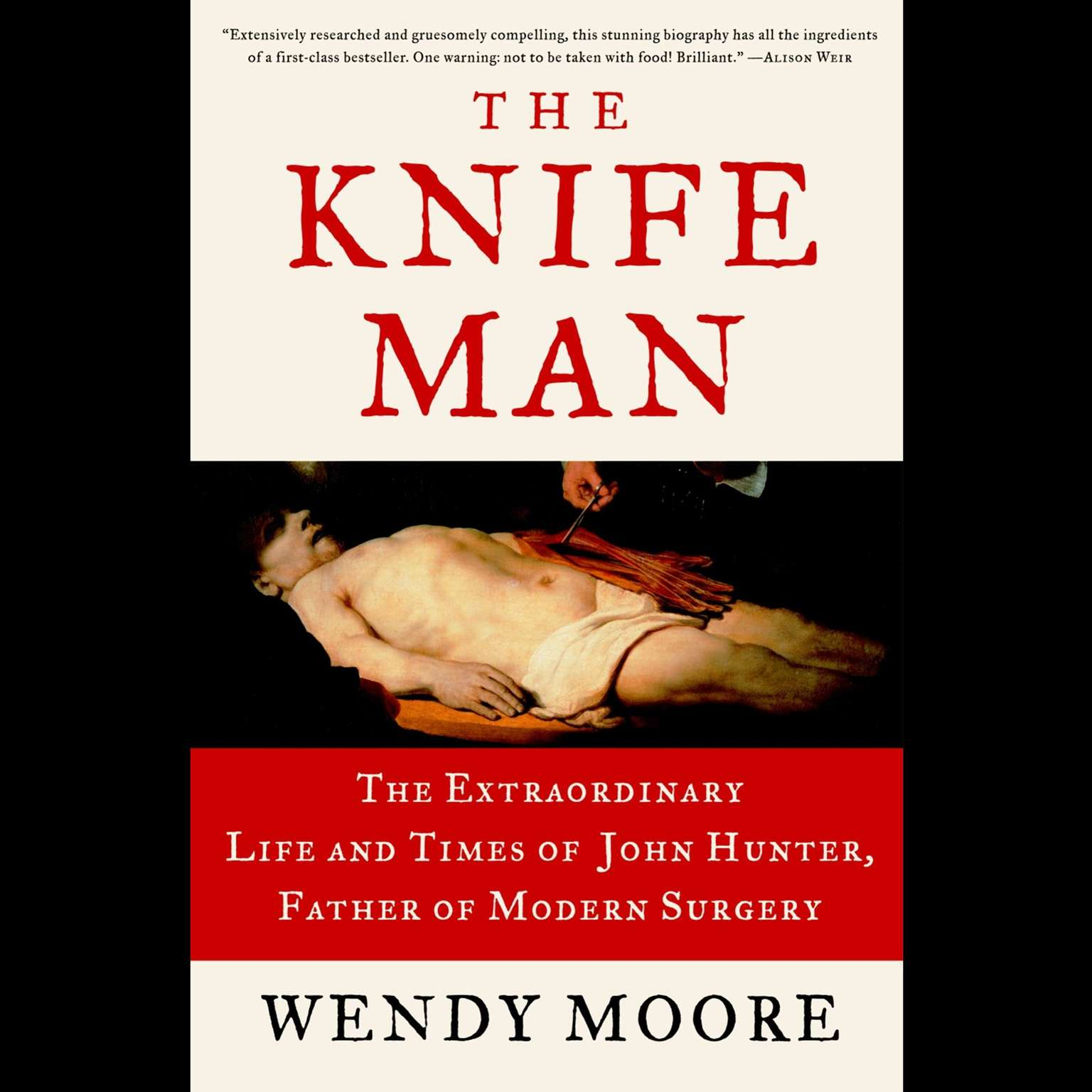 Printable The Knife Man: Blood, Body Snatching, and the Birth of Modern Surgery Audiobook Cover Art