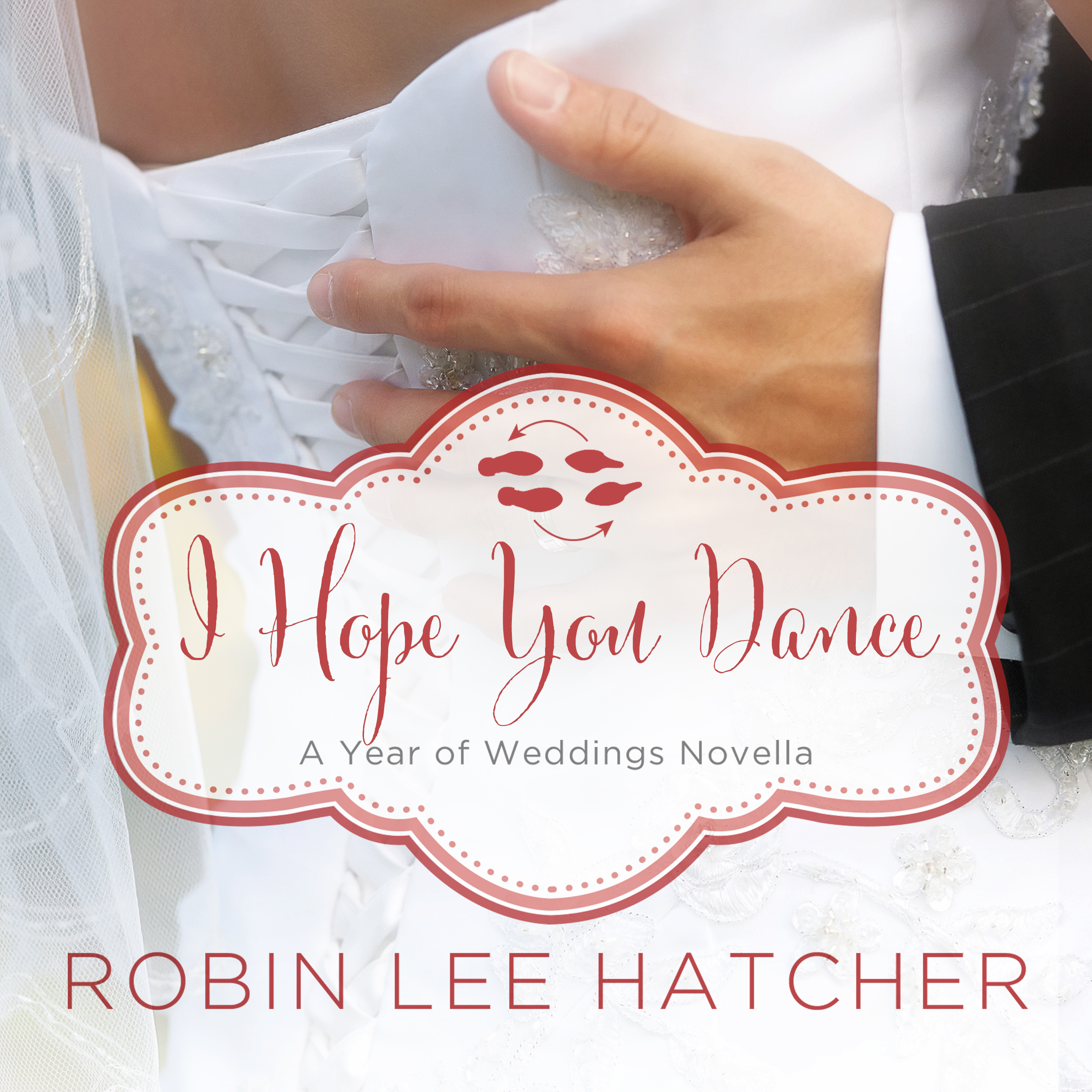 Printable I Hope You Dance: A July Wedding Story Audiobook Cover Art