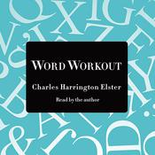 Word Workout: Building a Muscular Vocabulary in 10 Easy Steps Audiobook, by Paul Doiron, Charles Harrington Elster