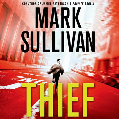 Thief: A Robin Monarch Novel Audiobook, by Mark Sullivan