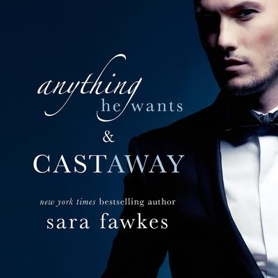 Anything He Wants & Castaway Audiobook, by Sara Fawkes