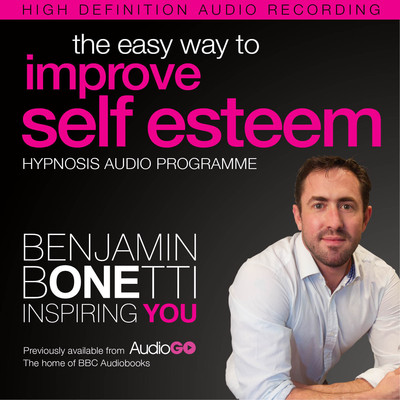 The Easy Way to Improve Self Esteem with Hypnosis Audiobook, by Benjamin  Bonetti