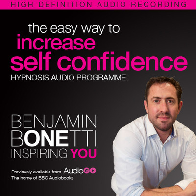 The Easy Way to Increase Self-Confidence with Hypnosis Audiobook, by Benjamin  Bonetti