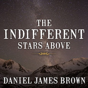 The Indifferent Stars Above: The Harrowing Saga of a Donner Party Bride, by Daniel James Brown