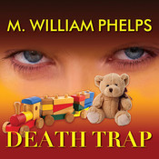 Death Trap Audiobook, by M. William Phelps