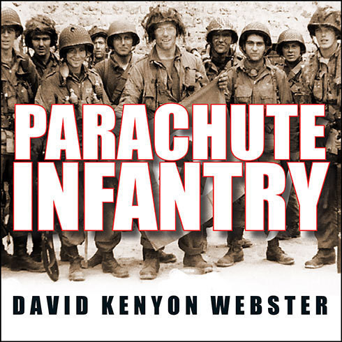 Printable Parachute Infantry: An American Paratrooper's Memoir of D-Day and the Fall of the Third Reich Audiobook Cover Art
