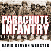 Parachute Infantry: An American Paratroopers Memoir of D-Day and the Fall of the Third Reich, by David Kenyon Webster