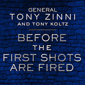 Before the First Shots Are Fired: How America Can Win or Lose Off the Battlefield Audiobook, by Tony Zinni, Tony Koltz