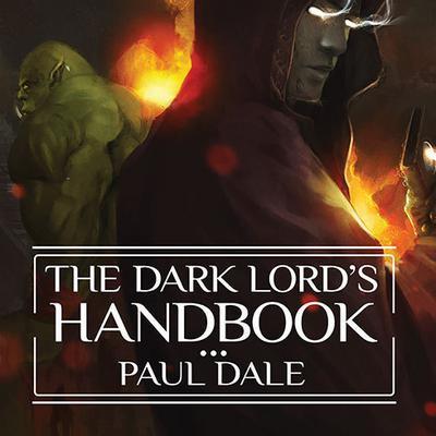 The Dark Lords Handbook Audiobook, by Paul Dale