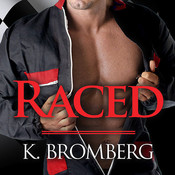 Raced, by K. Bromberg