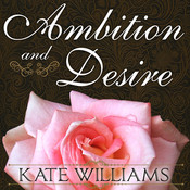 Ambition and Desire: The Dangerous Life of Josephine Bonaparte Audiobook, by Kate Williams