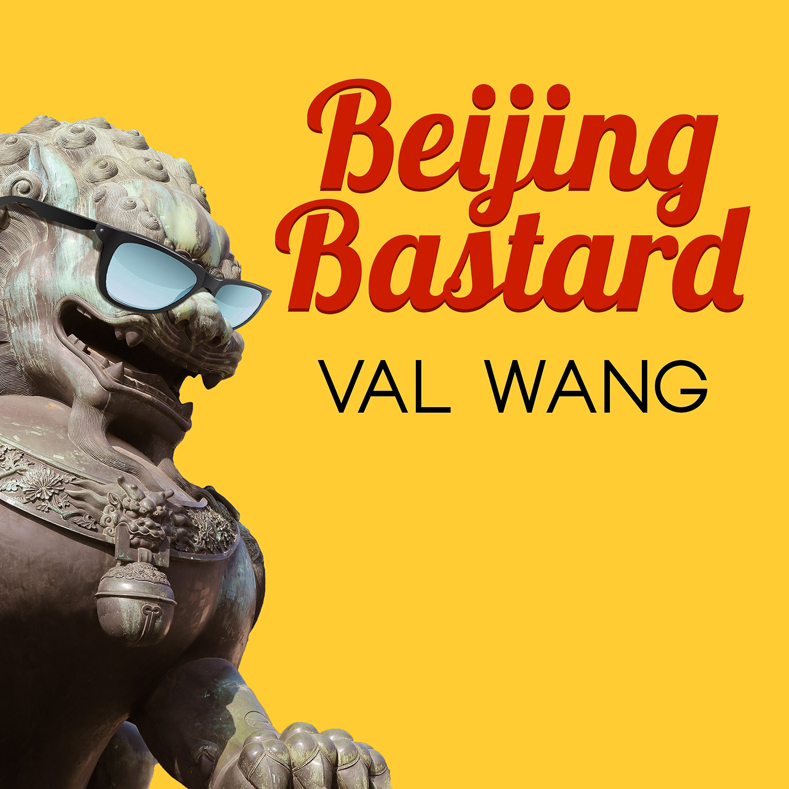 Printable Beijing Bastard: Into the Wilds of a Changing China Audiobook Cover Art