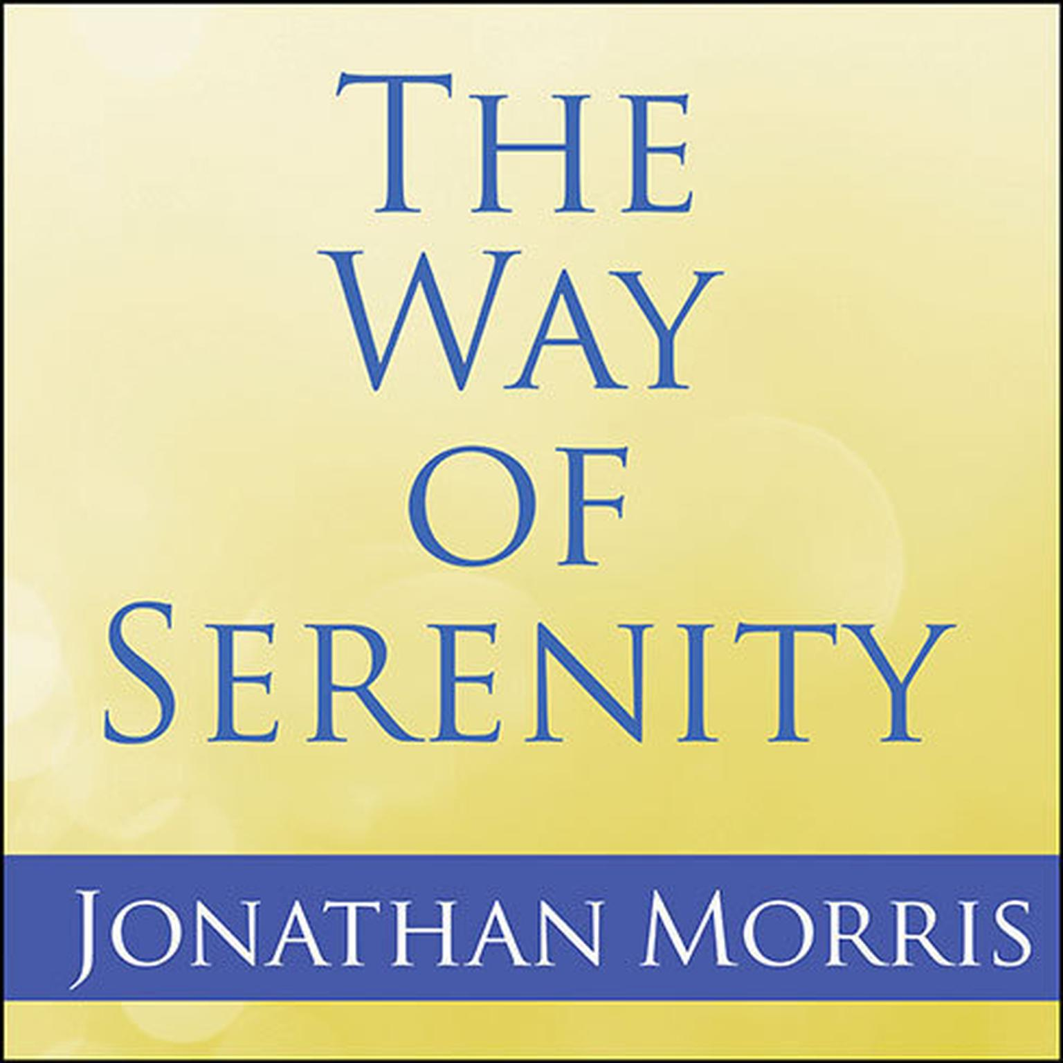 Printable The Way of Serenity: Finding Peace and Happiness in the Serenity Prayer Audiobook Cover Art