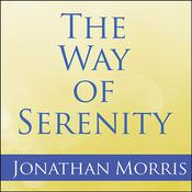 The Way of Serenity: Finding Peace and Happiness in the Serenity Prayer, by Father Jonathan Morris