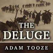 The Deluge: The Great War, America and the Remaking of the Global Order, 1916-1931, by Adam Tooze