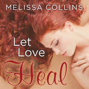 Let Love Heal Audiobook, by Melissa Collins