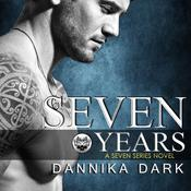 Seven Years Audiobook, by Dannika Dark