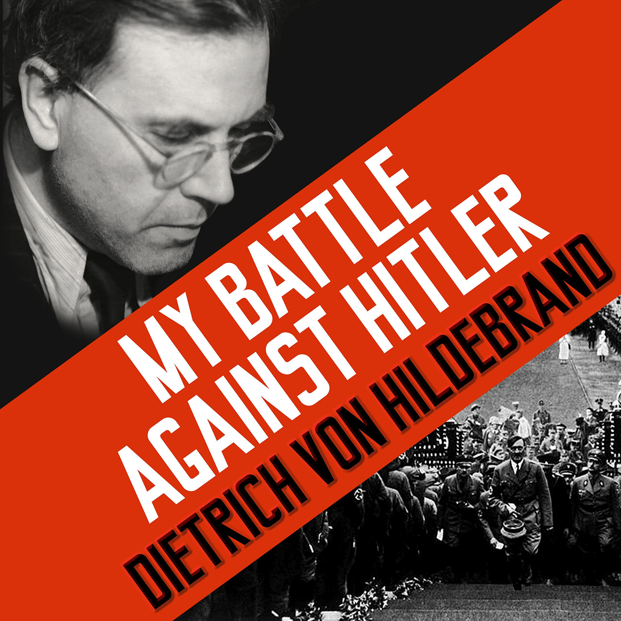 Printable My Battle against Hitler: Faith, Truth, and Defiance in the Shadow of the Third Reich Audiobook Cover Art