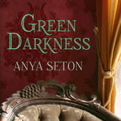 Green Darkness, by Anya Seton