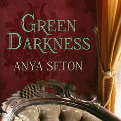 Green Darkness Audiobook, by Anya Seton