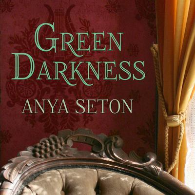 Green Darkness Audiobook, by Anya Seton