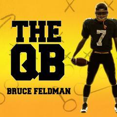 The QB: The Making of Modern Quarterbacks Audiobook, by Bruce Feldman