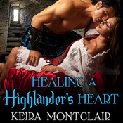 Healing a Highlander's Heart, by Keira Montclair