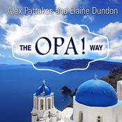 The OPA! Way: Finding Joy & Meaning in Everyday Life & Work, by Alex Pattakos, Tom Perkins, Elaine Dundon