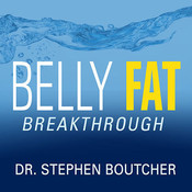 Belly Fat Breakthrough: Understand What It Is and Lose It Fast Audiobook, by Stephen Boutcher