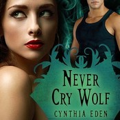 Never Cry Wolf Audiobook, by Cynthia Eden