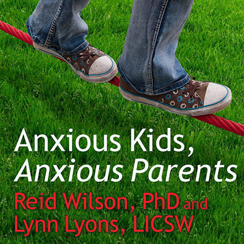 Printable Anxious Kids, Anxious Parents: 7 Ways to Stop the Worry Cycle and Raise Courageous and Independent Children Audiobook Cover Art