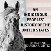 An Indigenous Peoples' History of the United States, by Laural Merlington, Roxanne Dunbar-Ortiz