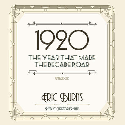 1920: The Year That Made the Decade Roar Audiobook, by Eric Burns