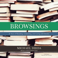 Browsings: A Year of Reading, Collecting, and Living with Books Audiobook, by Michael Dirda
