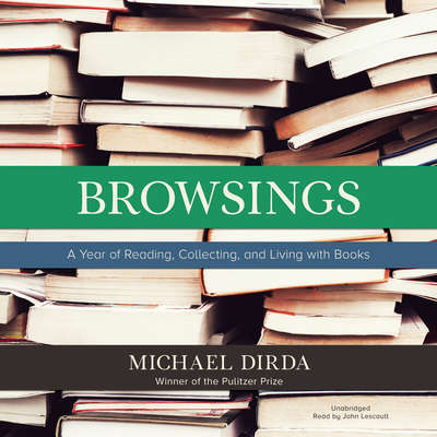 Browsings: A Year of Reading, Collecting, and Living with Books Audiobook, by