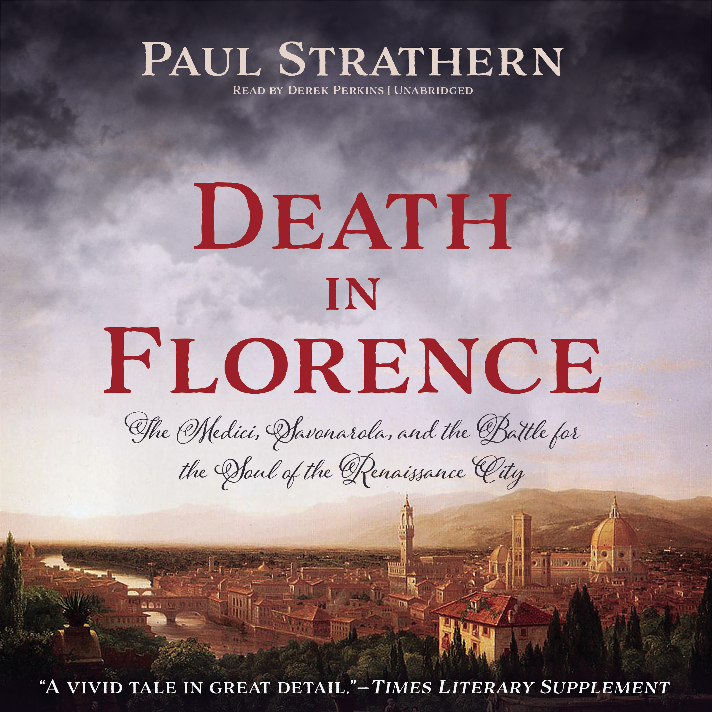 Printable Death in Florence: The Medici, Savonarola, and the Battle for the Soul of the Renaissance City Audiobook Cover Art