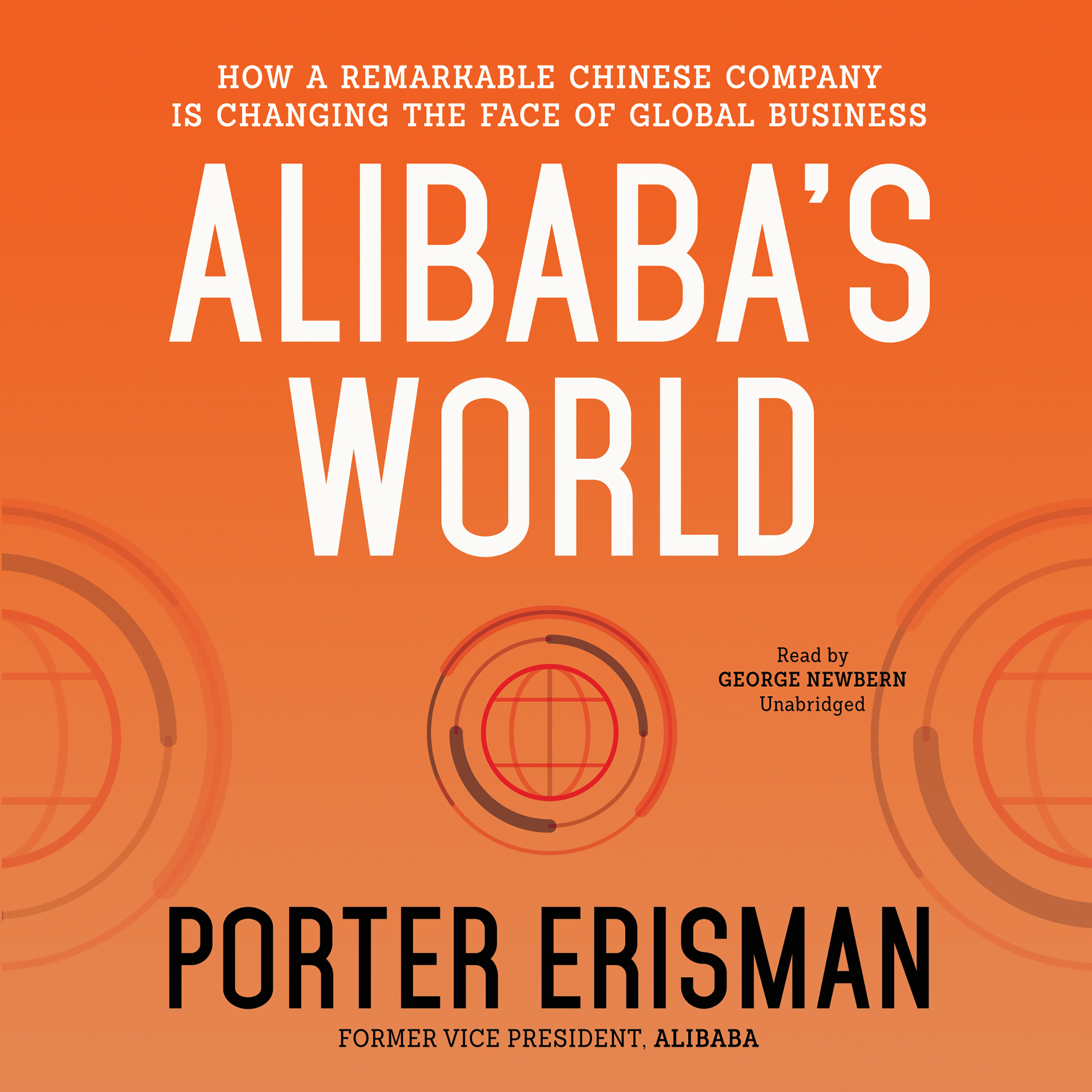 Printable Alibaba's World: How a Remarkable Chinese Company Is Changing the Face of Global Business Audiobook Cover Art