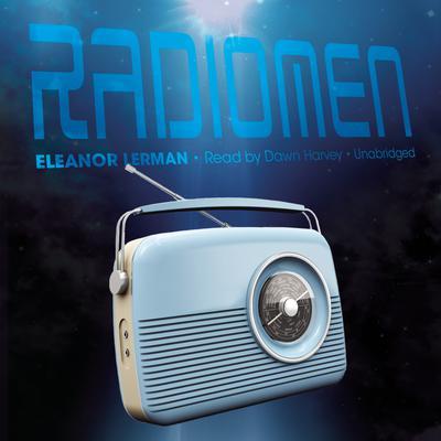 Radiomen Audiobook, by Eleanor Lerman