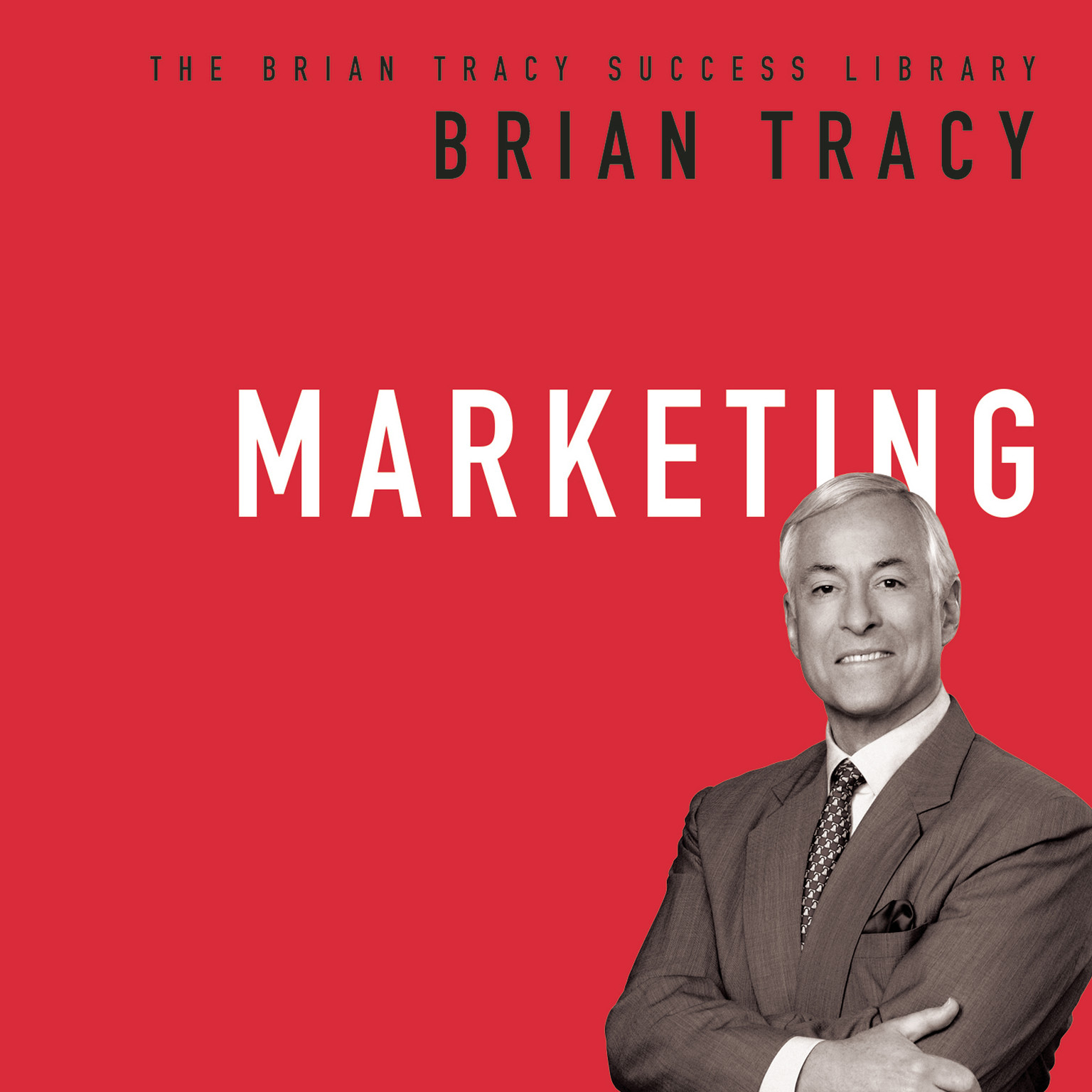 Printable Marketing: The Brian Tracy Success Library Audiobook Cover Art