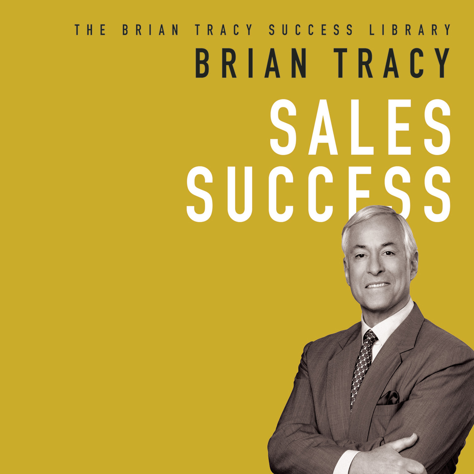 Printable Sales Success: The Brian Tracy Success Library Audiobook Cover Art