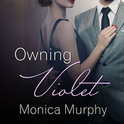 Owning Violet, by Monica Murphy