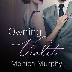 Owning Violet Audiobook, by Monica Murphy