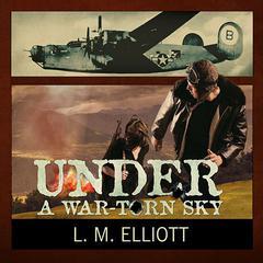 Under a War-Torn Sky Audiobook, by L. M. Elliott