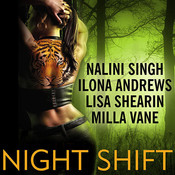 Night Shift Audiobook, by Nalini Singh, Ilona Andrews, Lisa Shearin, Milla Vane