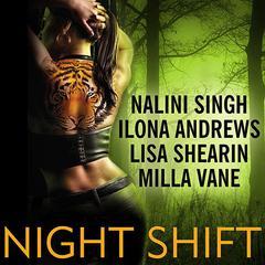 Night Shift Audiobook, by Ilona Andrews, Lisa Shearin, Milla Vane, Nalini Singh