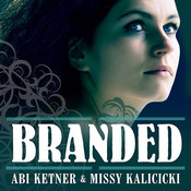 Branded Audiobook, by Abi Ketner, Missy Kalicicki