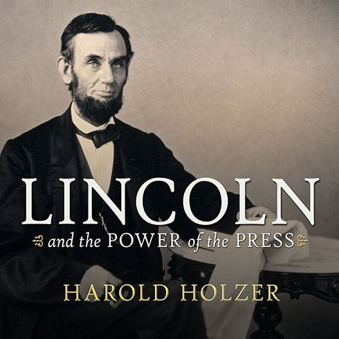 Printable Lincoln and the Power of the Press: The War for Public Opinion Audiobook Cover Art