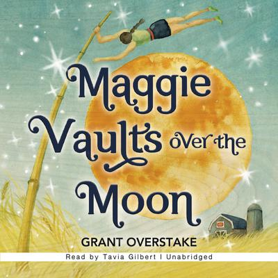 Maggie Vaults Over the Moon Audiobook, by Grant Overstake