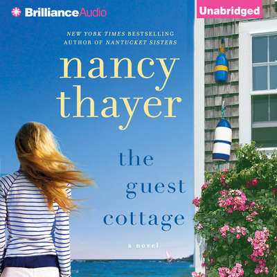 The Guest Cottage: A Novel Audiobook, by Nancy Thayer