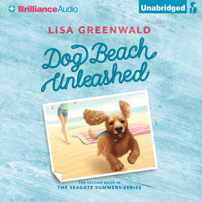 Dog Beach Unleashed Audiobook, by Lisa Greenwald